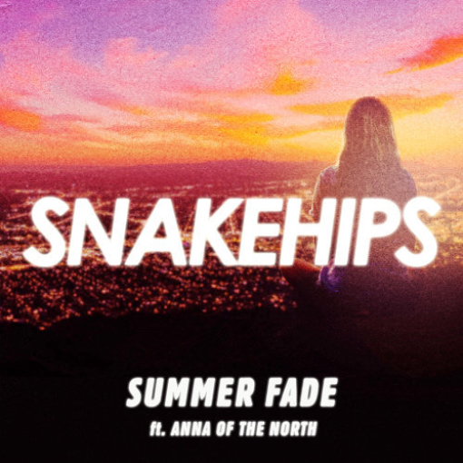 Snakehips-Summer Fade (feat. Anna of the North) - Single