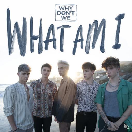 天生一團Why Don't We-What Am I - Single