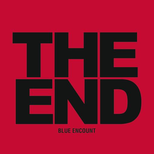 BLUE ENCOUNT《THE END》